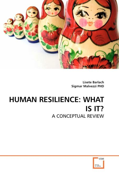 HUMAN RESILIENCE: WHAT IS IT?. Edition No. 1 - Product Image
