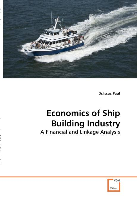 Economics of Ship Building Industry. Edition No. 1 - Product Image