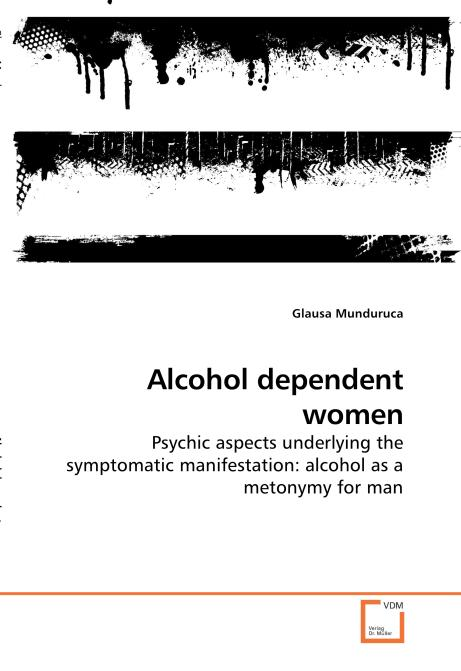 Alcohol dependent women. Edition No. 1 - Product Image