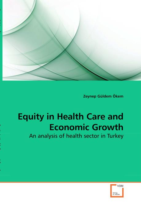 Equity in Health Care and Economic Growth. Edition No. 1 - Product Image