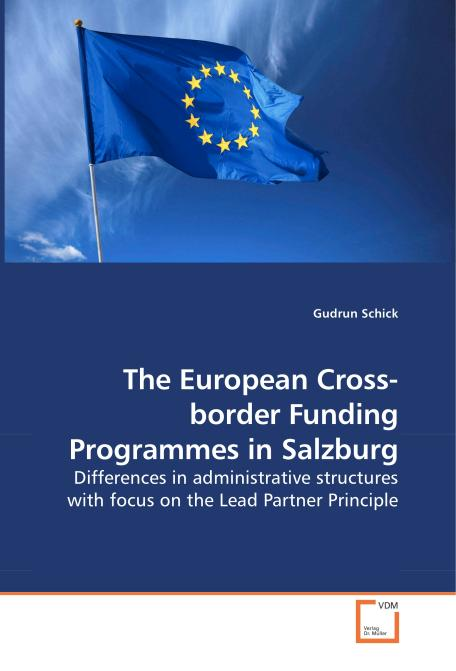 The European Cross-border Funding Programmes in Salzburg. Edition No. 1 - Product Image