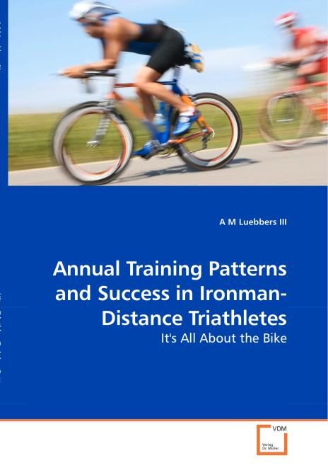 Annual Training Patterns and Success in Ironman-Distance Triathletes. Edition No. 1 - Product Image