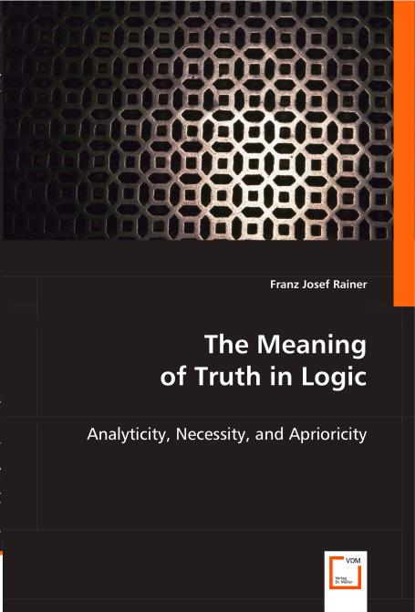 The Meaning of Truth in Logic. Edition No. 1 - Product Image