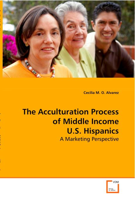 The Acculturation Process of Middle Income U.S. Hispanics. Edition No. 1 - Product Image