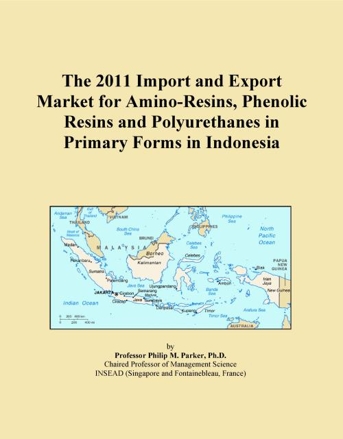 The 2011 Import and Export Market for Amino-Resins, Phenolic Resins and Polyurethanes in Primary Forms in Indonesia - Product Image