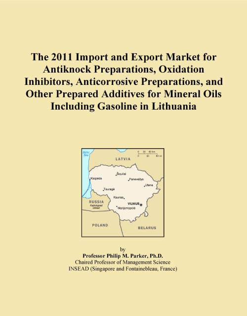 The 2011 Import and Export Market for Antiknock Preparations, Oxidation Inhibitors, Anticorrosive Preparations, and Other Prepared Additives for Mineral Oils Including Gasoline in Lithuania - Product Image