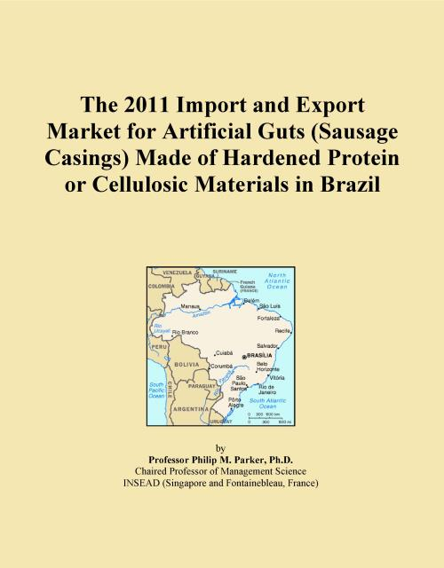 The 2011 Import and Export Market for Artificial Guts (Sausage Casings) Made of Hardened Protein or Cellulosic Materials in Brazil - Product Image