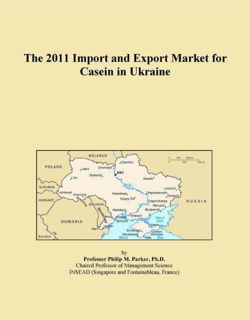 The 2011 Import and Export Market for Casein in Ukraine - Product Image