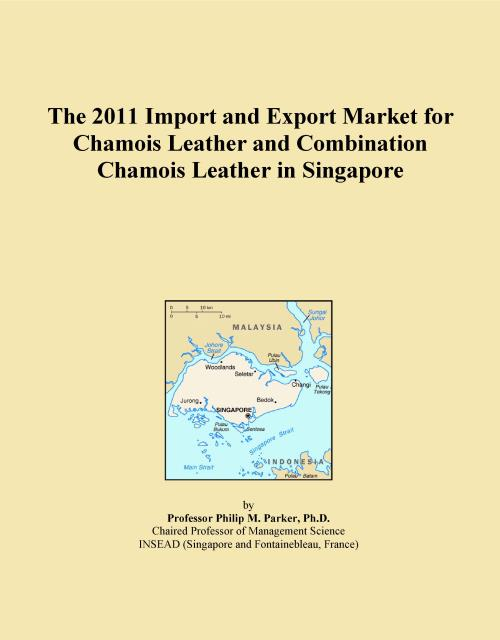 The 2011 Import and Export Market for Chamois Leather and Combination Chamois Leather in Singapore - Product Image