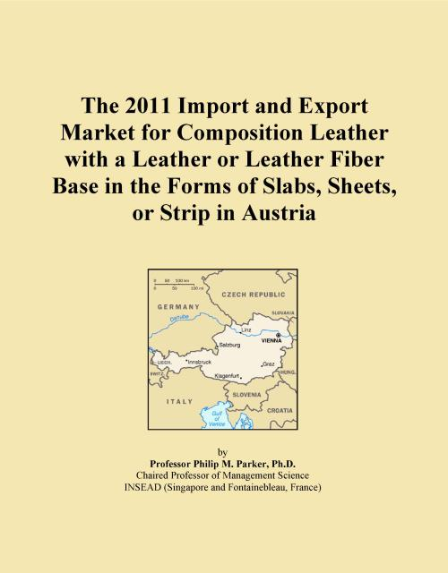 The 2011 Import and Export Market for Composition Leather with a Leather or Leather Fiber Base in the Forms of Slabs, Sheets, or Strip in Austria - Product Image