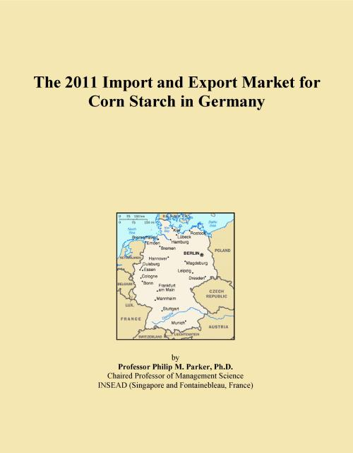 The 2011 Import and Export Market for Corn Starch in Germany - Product Image