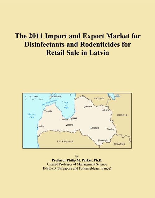 The 2011 Import and Export Market for Disinfectants and Rodenticides for Retail Sale in Latvia - Product Image