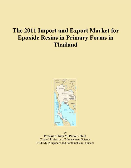 The 2011 Import and Export Market for Epoxide Resins in Primary Forms in Thailand - Product Image