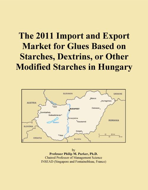 The 2011 Import and Export Market for Glues Based on Starches, Dextrins, or Other Modified Starches in Hungary - Product Image