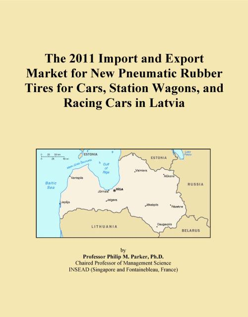 The 2011 Import and Export Market for New Pneumatic Rubber Tires for Cars, Station Wagons, and Racing Cars in Latvia - Product Image