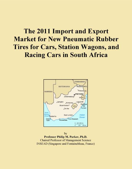 The 2011 Import and Export Market for New Pneumatic Rubber Tires for Cars, Station Wagons, and Racing Cars in South Africa - Product Image