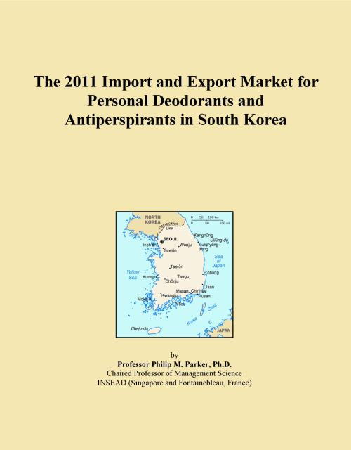 The 2011 Import and Export Market for Personal Deodorants and Antiperspirants in South Korea - Product Image