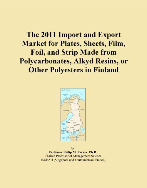 The 2011 Import and Export Market for Plates, Sheets, Film, Foil, and Strip Made from Polycarbonates, Alkyd Resins, or Other Polyesters in Finland - Product Image