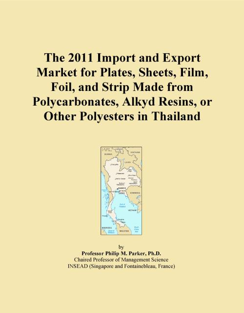 The 2011 Import and Export Market for Plates, Sheets, Film, Foil, and Strip Made from Polycarbonates, Alkyd Resins, or Other Polyesters in Thailand - Product Image