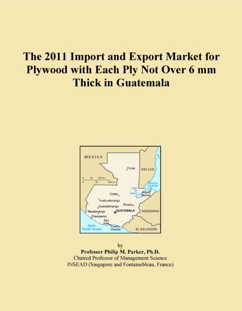The 2011 Import and Export Market for Plywood with Each Ply Not Over 6 mm Thick in Guatemala - Product Image
