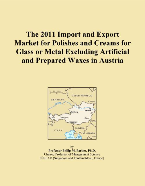 The 2011 Import and Export Market for Polishes and Creams for Glass or Metal Excluding Artificial and Prepared Waxes in Austria - Product Image