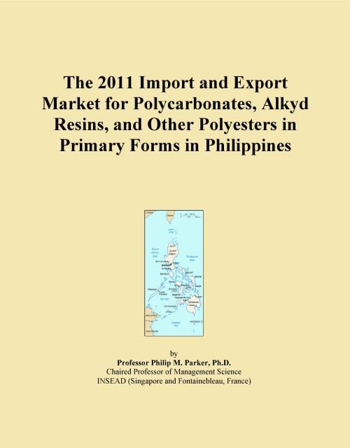 The 2011 Import and Export Market for Polycarbonates, Alkyd Resins, and Other Polyesters in Primary Forms in Philippines - Product Image