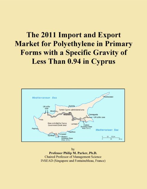 The 2011 Import and Export Market for Polyethylene in Primary Forms with a Specific Gravity of Less Than 0.94 in Cyprus - Product Image