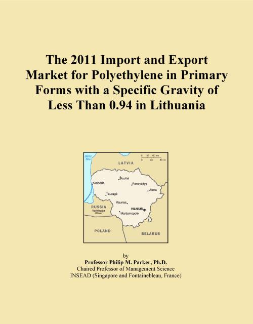 The 2011 Import and Export Market for Polyethylene in Primary Forms with a Specific Gravity of Less Than 0.94 in Lithuania - Product Image