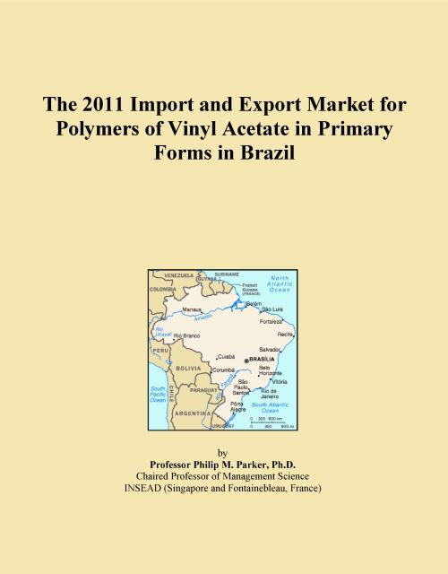 The 2011 Import and Export Market for Polymers of Vinyl Acetate in Primary Forms in Brazil - Product Image