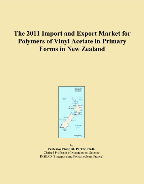 The 2011 Import and Export Market for Polymers of Vinyl Acetate in Primary Forms in New Zealand - Product Image