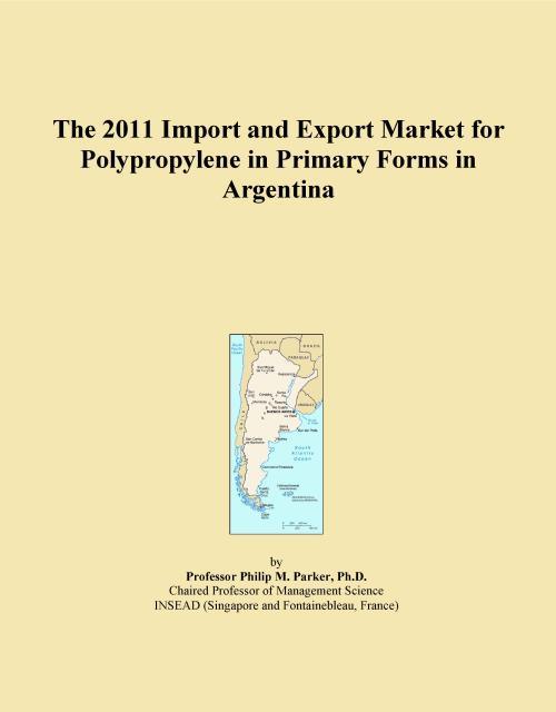 The 2011 Import and Export Market for Polypropylene in Primary Forms in Argentina - Product Image