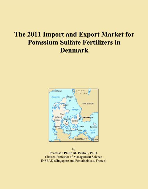 The 2011 Import and Export Market for Potassium Sulfate Fertilizers in Denmark - Product Image