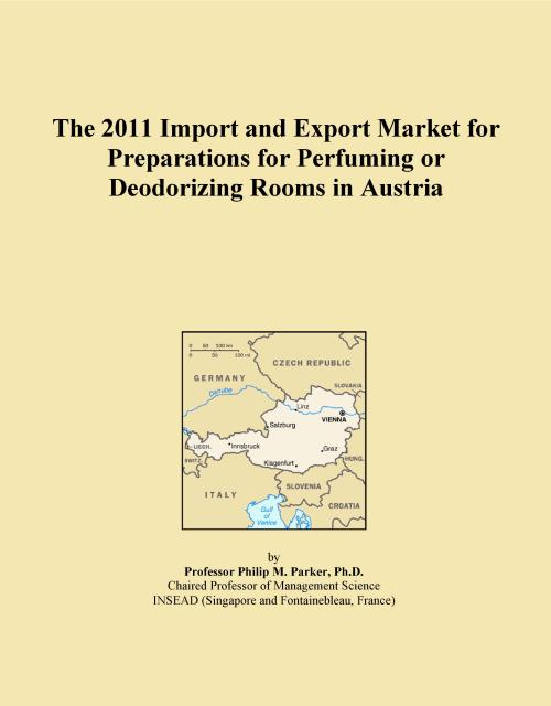 The 2011 Import and Export Market for Preparations for Perfuming or Deodorizing Rooms in Austria - Product Image