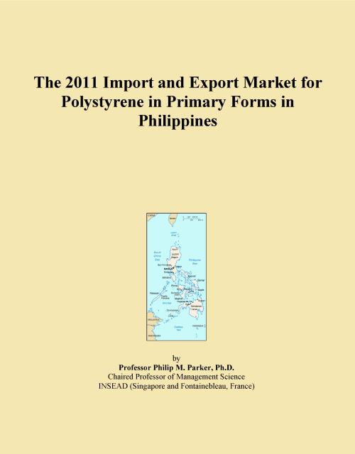 The 2011 Import and Export Market for Polystyrene in Primary Forms in Philippines - Product Image
