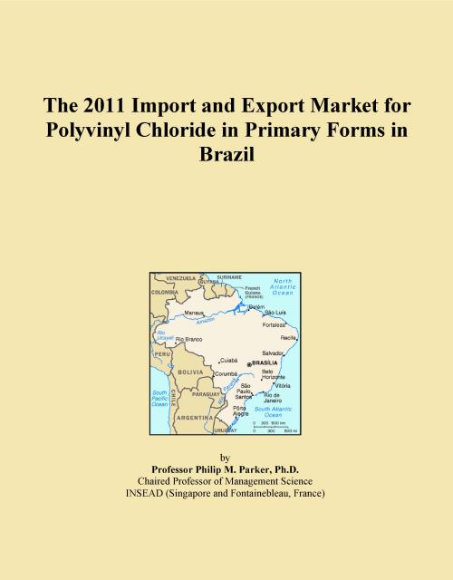 The 2011 Import and Export Market for Polyvinyl Chloride in Primary Forms in Brazil - Product Image