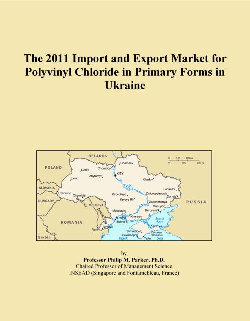 The 2011 Import and Export Market for Polyvinyl Chloride in Primary Forms in Ukraine - Product Image