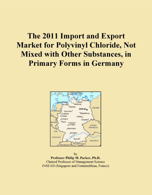 The 2011 Import and Export Market for Polyvinyl Chloride, Not Mixed with Other Substances, in Primary Forms in Germany - Product Image