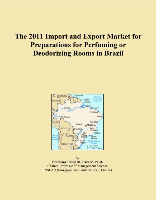 The 2011 Import and Export Market for Preparations for Perfuming or Deodorizing Rooms in Brazil - Product Image