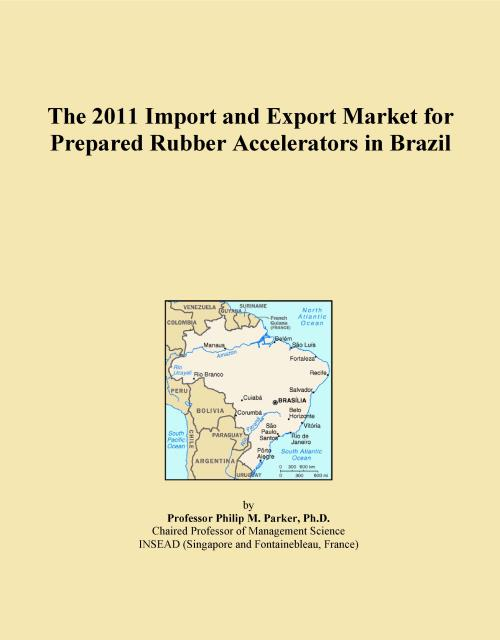The 2011 Import and Export Market for Prepared Rubber Accelerators in Brazil - Product Image