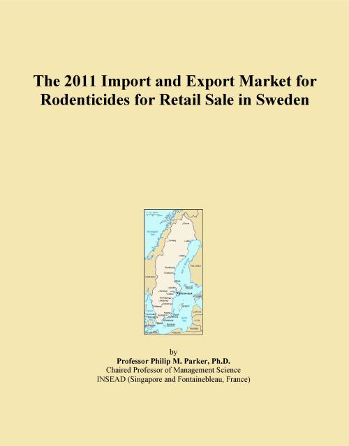 The 2011 Import and Export Market for Rodenticides for Retail Sale in Sweden - Product Image