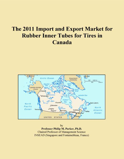 The 2011 Import and Export Market for Rubber Inner Tubes for Tires in Canada - Product Image