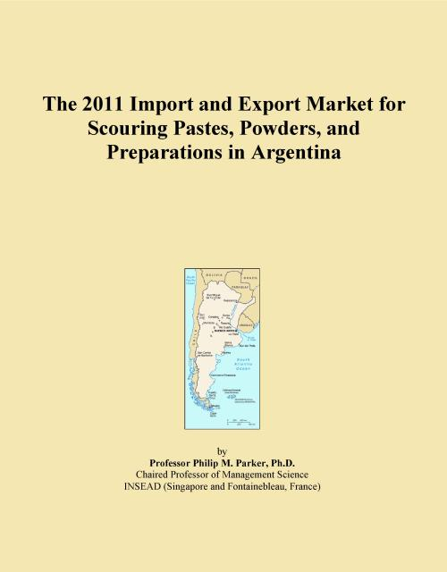 The 2011 Import and Export Market for Scouring Pastes, Powders, and Preparations in Argentina - Product Image