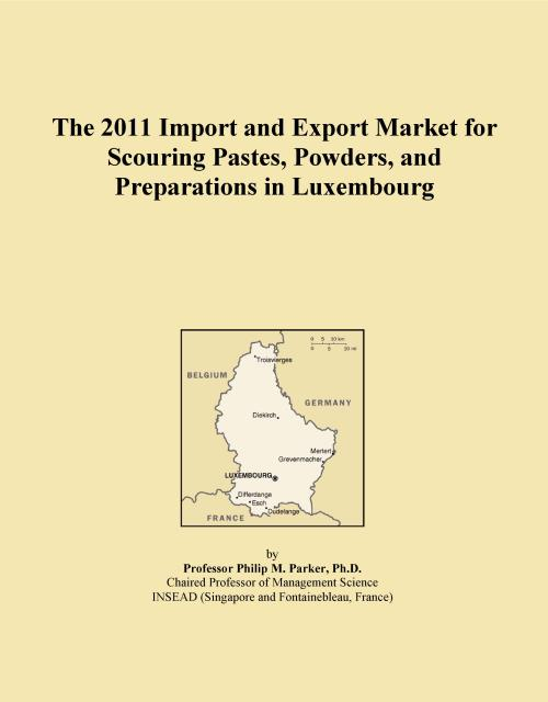 The 2011 Import and Export Market for Scouring Pastes, Powders, and Preparations in Luxembourg - Product Image