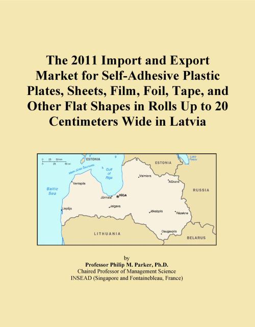 The 2011 Import and Export Market for Self-Adhesive Plastic Plates, Sheets, Film, Foil, Tape, and Other Flat Shapes in Rolls Up to 20 Centimeters Wide in Latvia - Product Image
