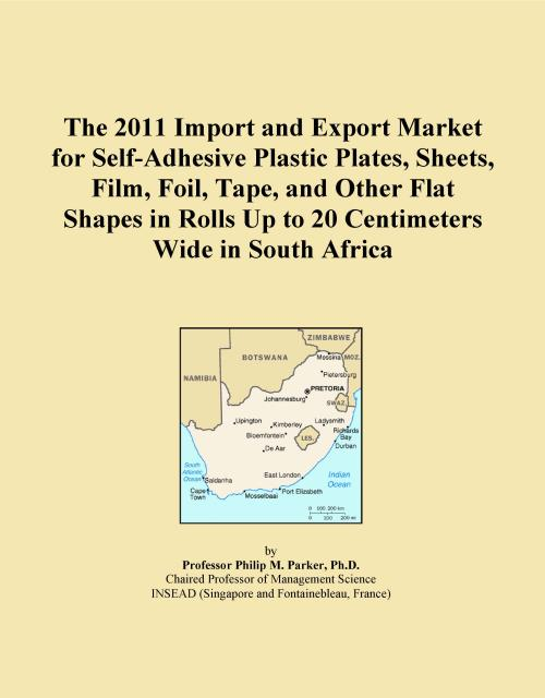 The 2011 Import and Export Market for Self-Adhesive Plastic Plates, Sheets, Film, Foil, Tape, and Other Flat Shapes in Rolls Up to 20 Centimeters Wide in South Africa - Product Image