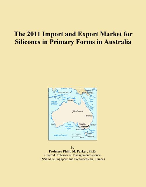 The 2011 Import and Export Market for Silicones in Primary Forms in Australia - Product Image