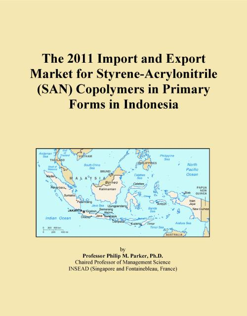The 2011 Import and Export Market for Styrene-Acrylonitrile (SAN) Copolymers in Primary Forms in Indonesia - Product Image
