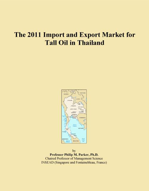 The 2011 Import and Export Market for Tall Oil in Thailand - Product Image