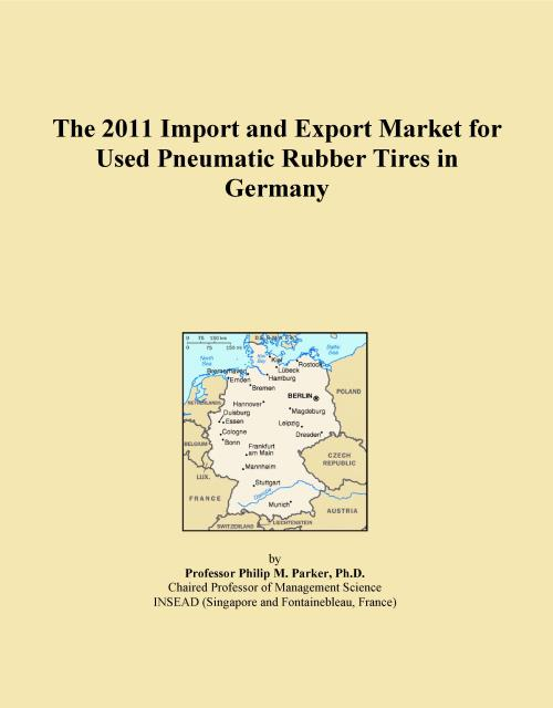 The 2011 Import and Export Market for Used Pneumatic Rubber Tires in Germany - Product Image