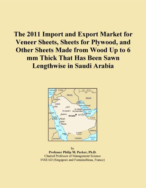 The 2011 Import and Export Market for Veneer Sheets, Sheets for Plywood, and Other Sheets Made from Wood Up to 6 mm Thick That Has Been Sawn Lengthwise in Saudi Arabia - Product Image